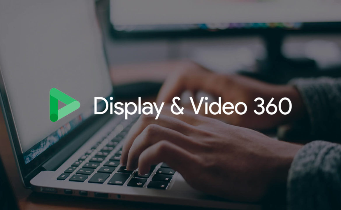 Google Updated Its Demand Side Platform With DV360!